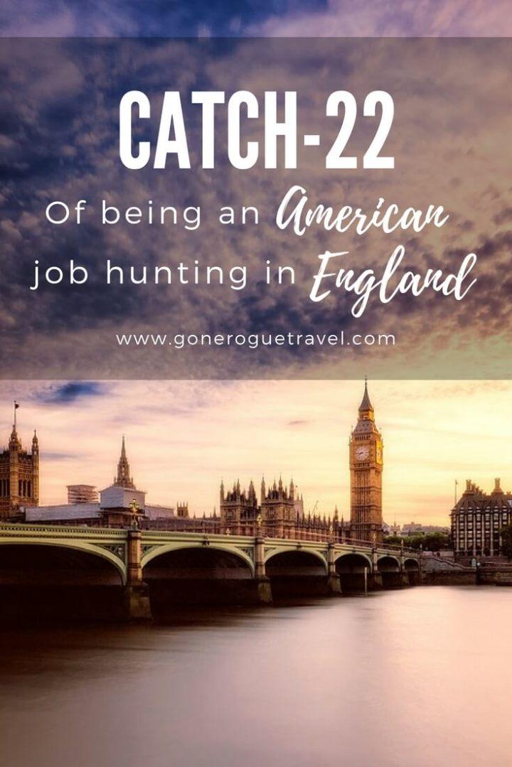 catch 22 american job searching england, big ben and bridge pinterest image