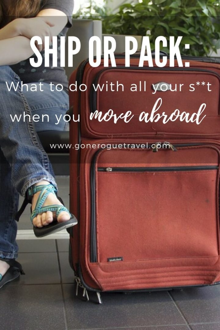 girl with suitcase and words Ship or Pack, what to do with your stuff when you move abroad